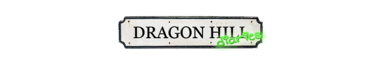 Dragon Hill Diaries